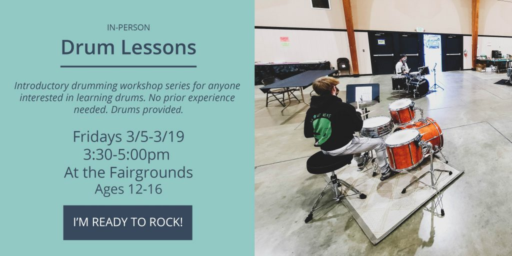 Drum Lessons - Fridays 3/5-3/19 from 3:30-5:00pm at the fairgrounds. Click to sign-up.